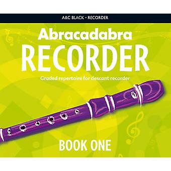 Abracadabra Recorder Book 1 (Pupil's Book) - 23 Graded Songs and Tunes