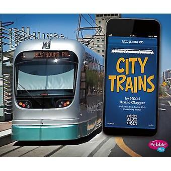 Pociągów miejskich przez Nikki Bruno Clapper Gail Saunders-Smith - 9781474701