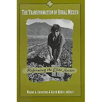 The Transformation of Rural Mexico - Reforming the Ejido Sector by Way