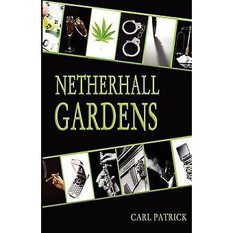 Netherhall Gärten von Carl Patrick - 9781906510633 Buch