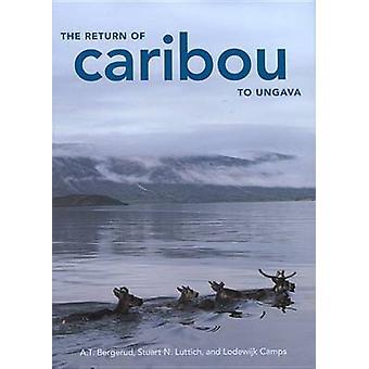Caribou återkomst till Ungava av A. T. Bergerud - Stuart N. Luttich