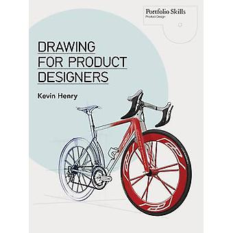 Drawing for Product Designers by Kevin Henry - 9781856697439 Book