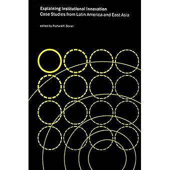 Explaining Institutional Innovation: Case Studies from Latin America and East Asia
