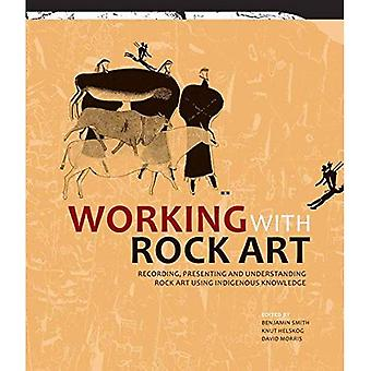 Working with Rock Art: Recording, Presenting and Understanding Rock Art Using Indigenous Knowledge