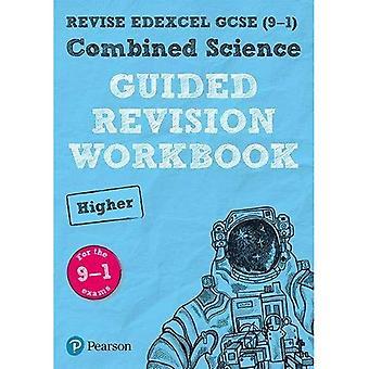 REVISAR Edexcel GCSE (9 - 1) Combinado ciência superior guiado revisão pasta de trabalho: para a especificação de 2016 (rever Edexcel GCSE ciência 16)