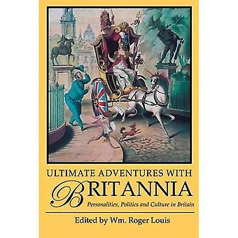 Ultieme avonturen met Britannia: persoonlijkheden, politiek en cultuur in Groot-Brittannië