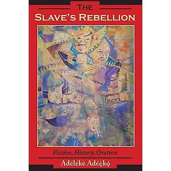 Slavar uppror litteratur historia Orature av Adeeko & Esthers