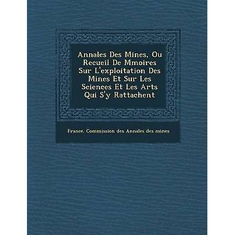 Annales Des Mines Ou Recueil de M Moires Sur LExploitation Des Mines Et Sur Les Sciences Et Les Arts Qui Sy Rattachent af Frankrig Kommissionen Des Annales Des Mines