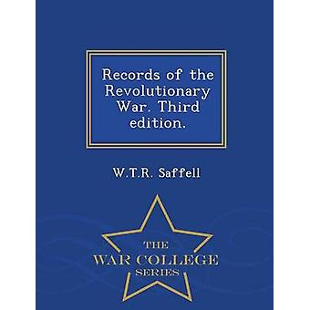 Records of the Revolutionary War. Third edition.  War College Series by Saffell & W.T.R.