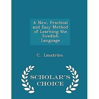 Eine neue praktische und einfache Methode des Lernens, der schwedische Sprache Gelehrte Wahl Ausgabe von Lenstrm & C.
