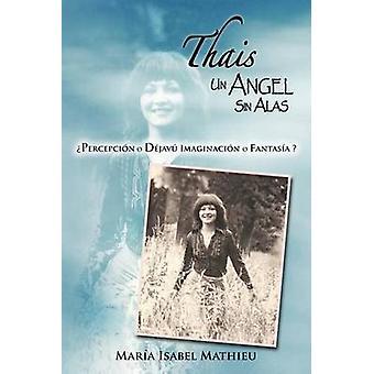 Thais Un Angel Sin leider Percepci N O D Jav Imaginaci N O Fantas A von Mathieu & Mar A. Isabel