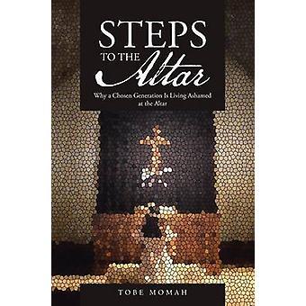 Passos para o Altar por uma geração escolhida está vivendo envergonhado no Altar por Momah & Tobe