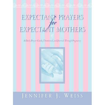 Expectant Prayers for Expectant Mothers by Weiss & Jennifer & J