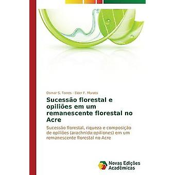 Sucesso Florestal e Opilies Em Umm Remanescente Florestal keine Acre von S. Torres Osmar