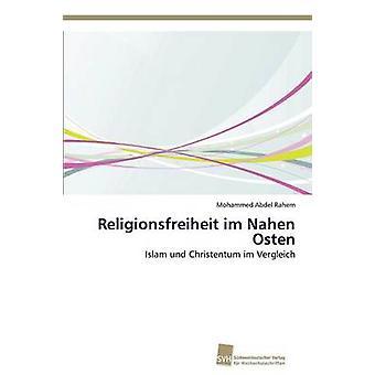 Religionsfreiheit Im Nahen Osten by Abdel Rahem Mohammed