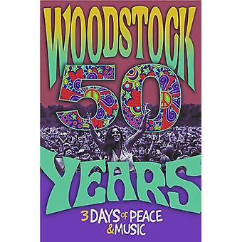 Woodstock Poster 50 Years  3 Days of Peace & Music