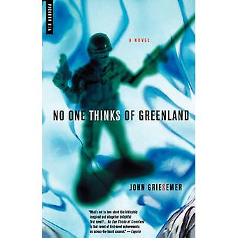 No One Thinks of Greenland by John Griesemer - 9780312283360 Book