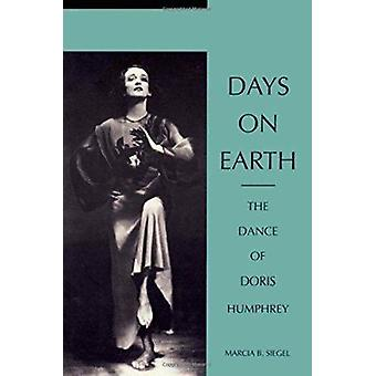 Days on Earth - The Dance of Doris Humphrey by Siegel - Marcia B. - 97