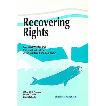 Recovering Rights - Bowhead Whales & Inuvialuit Subsistence in the Wes