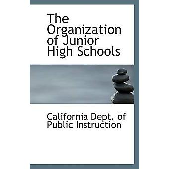 The Organization of Junior High Schools by California Dept of Public
