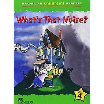 Macmillan Children's Readers What's that Noise? International Level 4