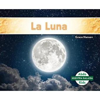 La Vía Láctea (the Milky Way) by Grace Hansen - 9781532106651 Book