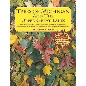 Trees of Michigan & the Upper Great Lakes (6th) by Norman E. Smith -