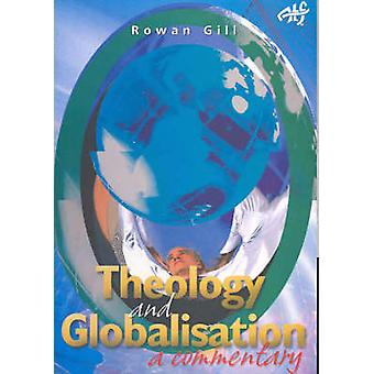 Globalisation and Theology - A Commentary by Rowan Gill - 978192069149