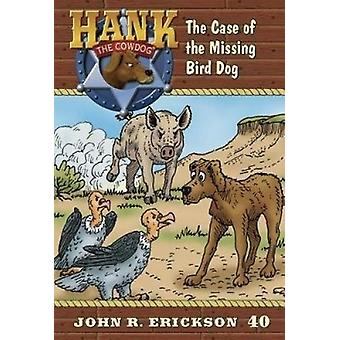 The Case of the Missing Bird Dog - 9781591882404 Book