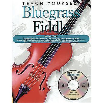 Teach Yourself Bluegrass Fiddle by Matt Glaser - 9780825603242 Book