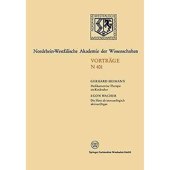 Medikamentose therapie im Kindesalter Die Haut ALS Immunologisch aktives orgel 374. Sitzung am 6. Ma 1991 i Düsseldorf av Heimann & Gerhard