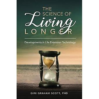 The Science of Living Longer - Developments in Life Extension Technolo