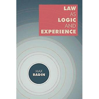 Law as Logic and Experience by Radin & Max