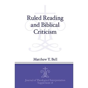 Ruled Reading and Biblical Criticism by Bell & Matthew T.