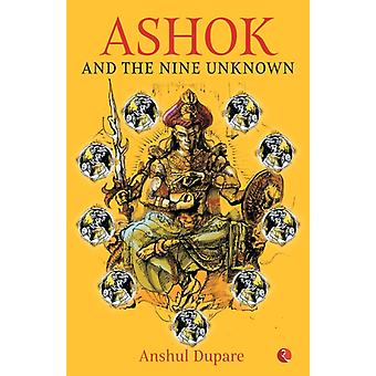 ASHOK AND THE NINE UNKNOWN von Dupare & Anshul