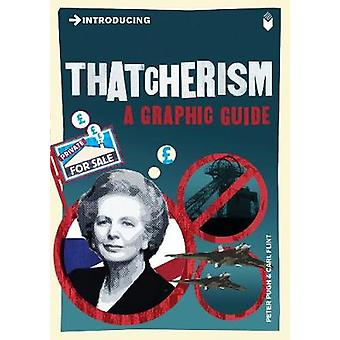 Introducing Thatcherism  A Graphic Guide by Peter Pugh & Illustrated by Carl Flint