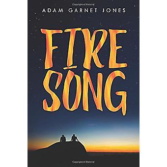 Fire Song by Adam Garnet Jones - 9781554519774 Book