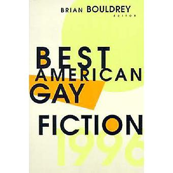Best American Gay Fiction by Bouldrey & Brian