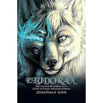 Eludoran The Legend of Lorelei in a Geste of Grave Misconceptions by Goh & Jonathan