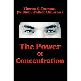 The Power of Concentration by Dumont & Theron Q.