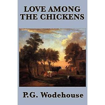 Love Among the Chickens by Wodehouse & P.G.
