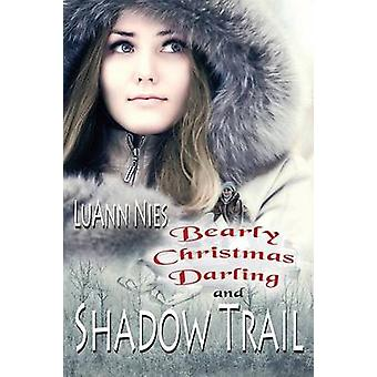 Shadow Trail  Bearly Christmas Darling by Nies & Luann