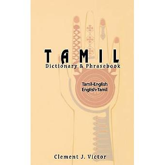 TamilEnglishEnglishTamil Dictionary  Phrasebook Romanized by Victor & Clement J.