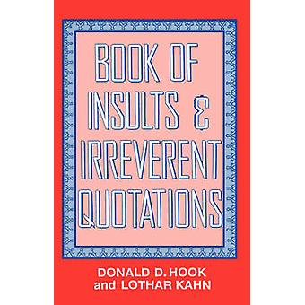 Book of Insults  Irreverent Quotations by Hook & Donald D.