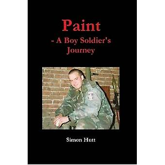Paint  A Boy Soldiers Journey by Hutt & Simon