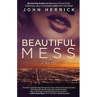 Beautiful Mess by Herrick & John