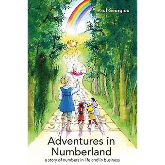 Adventures in Numberland a story of numbers in life and in business by Georgiou & Paul