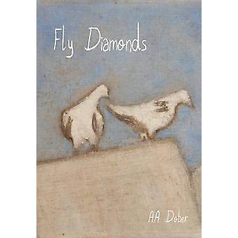 Fly Diamonds by Dober & Alex Aldo