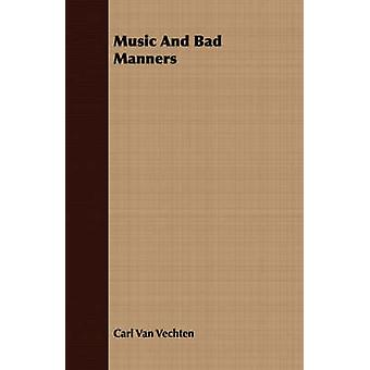 Music And Bad Manners by Van Vechten & Carl