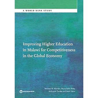 Improving Higher Education in Malawi for Competitiveness in the Global Economy by Mambo & Michael